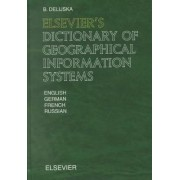Elsevier's Dictionary of Geographical Information Systems by Boriana Delijska