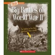 Big Battles of World War II by Peter Benoit