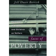 Faces of Poverty by Jill Duerr Berrick