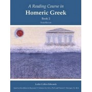 A Reading Course in Homeric Greek, Book 2 by Lesle C. Edwards