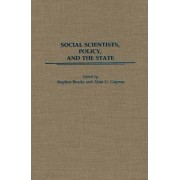 Social Scientists, Policy, and the State by Stephen Brooks