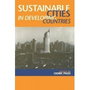 Sustainable Cities in Developing Countries by Cedric Pugh