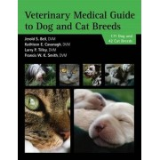 Veterinary Medical Guide to Dog and Cat Breeds by Jerold Bell