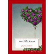 Floarea pasiunii - Matilde Serao