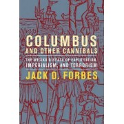 Columbus and Other Cannibals by Jack D. Forbes