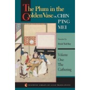 The Plum in the Golden Vase or, Chin P'ing Mei, Volume One by David Tod Roy