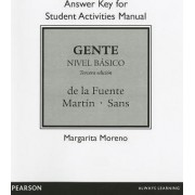 Answer Key for Student Activities Manual for Gente by Maria de la Fuente
