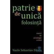 Patrie de unica folosinta - Vasile Sebastian Dancu