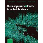 Thermodynamics and Kinetics in Materials Science by Boris S. Bokstein