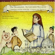 The Decameron by Giovanni Boccaccio: Calandrio and the stolen pork-Costanza and Martuccio by Cinzia Bigazzi