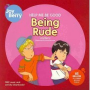 Help Me be Good Being Rude by Joy Berry