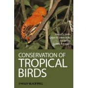 Conservation of Tropical Birds by Navjot S. Sodhi