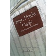 Man Made Magic - When Science Meets Fashion: The Story of Nylon and Man-made Textiles in Fashion by Ronnie Price