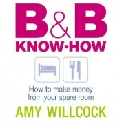 B and B Know-how by Amy Willcock