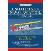 United States Naval Aviation, 1919-1941 by E.R. Johnson