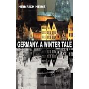 Germany. A Winter Tale (Bilingual by Heinrich Heine