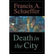 Death in the City by Francis A. Schaeffer