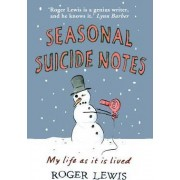 Seasonal Suicide Notes by Lewis Roger