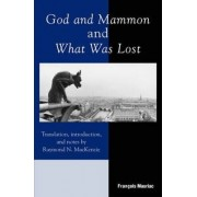 God and Mammon and What Was Lost by Francois Mauriac