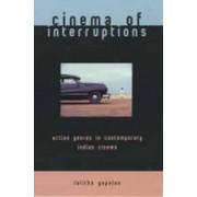 Cinema of Interruptions by Lalitha Gopalan