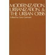 Modernization, Urbanization, and the Urban Crisis by Gino Germani