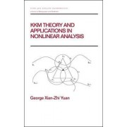 KKM Theory and Applications in Nonlinear Analysis by George Xian-Zhi Yuan