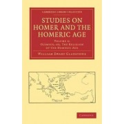 Studies on Homer and the Homeric Age by William Ewart Gladstone