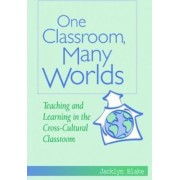 One Classroom, Many Worlds by Clayton