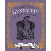 At Home with Henry VIII by Rose Shepherd