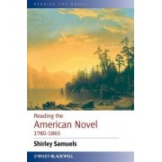 Reading the American Novel 1780-1865 by Shirley Samuels