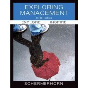 Exploring Management by Jr John R. Schermerhorn