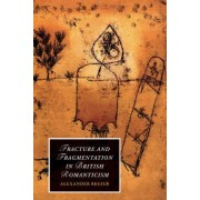 Fracture and Fragmentation in British Romanticism by Alexander Regier