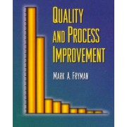 Quality and Process Improvement (Book Only) by Mark Fryman