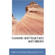 Economic and Fiscal Facts and Fallacies by Guilford Lindsey Molesworth