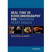 Real-Time 3D Echocardiography for Congenital Heart Disease: from Fetus to Adults by Shuping X. Ge