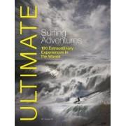 Ultimate Surfing Adventures by Alf Alderson