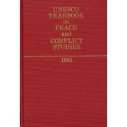 UNESCO Yearbook on Peace and Conflict Studies 1981. by UNESCO