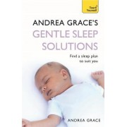 Andrea Grace's Gentle Sleep Solutions: Teach Yourself by Andrea Grace