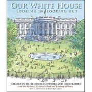 Our White House by N.C.B.L.A.