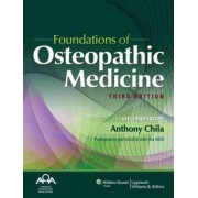 Foundations of Osteopathic Medicine by Anthony Chila
