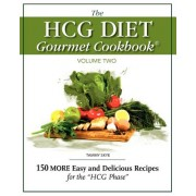 The Hcg Diet Gourmet Cookbook Volume Two
