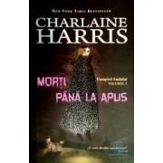 Morti pana la apus - Cartonat - Charlaine Harris