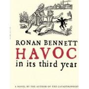 Havoc, in Its Third Year by Ronan Bennett