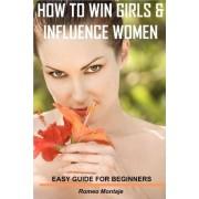 How to Win Girls & Influence Women by Romeo Montaje
