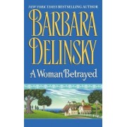 A Woman Betrayed by Barbara Delinsky