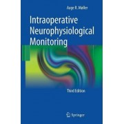 Intraoperative Neurophysiological Monitoring by Aage R. Moller
