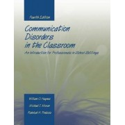 Communication Disorders in the Classroom by William O. Haynes