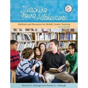 Teaching Young Adolescents by Richard D. Kellough