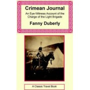 Crimean Journal - An Eye-Witness Account of the Charge of the Light Brigade by Fanny Duberly