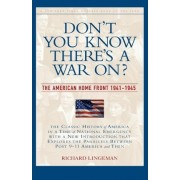 Don't You Know There's a War On? by Richard R. Lingeman